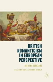British Romanticism in European Perspective - Into the Eurozone ebook by Steve Clark,Tristanne Connolly