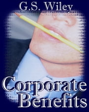 Corporate Benefits ebook by G.S. Wiley
