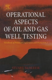 Operational Aspects of Oil and Gas Well Testing ebook by S. McAleese