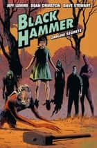 Black Hammer 1 - Origini Segrete ebook by Jeff Lemire, Dean Ormston, Leonardo Favia