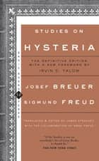 Studies on Hysteria ebook by Joseph Breuer, Sigmund Freud