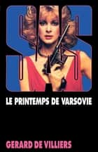 SAS 50 Le printemps de Varsovie ebook by Gérard Villiers de