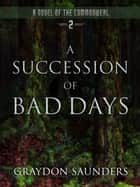 A Succession of Bad Days - Commonweal, #2 ebook by Graydon Saunders
