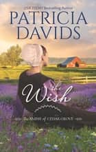 The Wish - A Clean & Wholesome Romance ebook by Patricia Davids