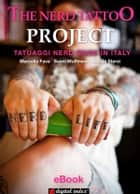 The Nerd Tattoo Project - Tatuaggi nerd made in Italy ebook by Marcella Fava, Sunni Muffinson, Mattia Sterzi