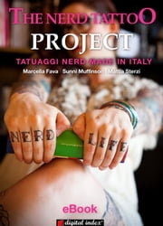 The Nerd Tattoo Project - Tatuaggi nerd made in Italy ebook by Marcella Fava,Sunni Muffinson,Mattia Sterzi