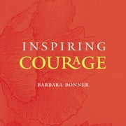 Inspiring Courage ebook by Barbara Bonner