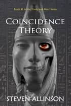 Coincidence Theory ebook by Steven Allinson