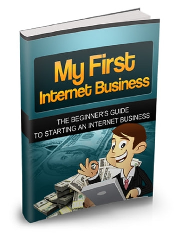 My First Internet Business ebook by Anonymous