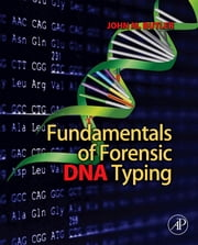 Fundamentals of Forensic DNA Typing ebook by John M. Butler