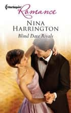 Blind Date Rivals ebook by Nina Harrington