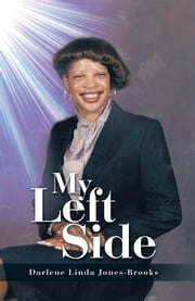 My Left Side ebook by Darlene Linda Jones-Brooks