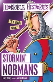Horrible Histories: Stormin' Normans ebook by Terry Deary