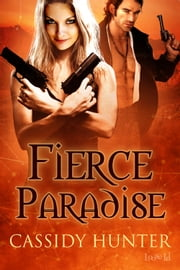 Fierce Paradise ebook by Cassidy Hunter