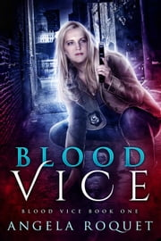 Blood Vice - Blood Vice, #1 ebook by Angela Roquet