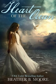 Heart of the Ocean ebook by Heather B. Moore