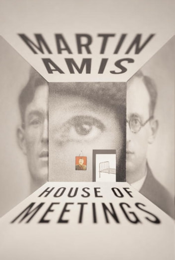House of Meetings ebook by Martin Amis