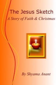 The Jesus Sketch ebook by Shyama Anant