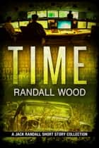Time - Jack Randall 3.5 ebook by Randall Wood