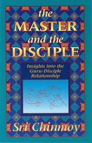The Master and the Disciple ebook by Sri Chinmoy