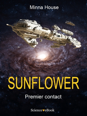 SUNFLOWER - Premier contact - Saison 1 Episode 1 ebook by Minna House