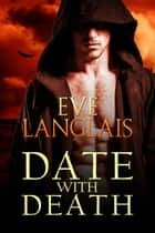 Date With Death ebook by Eve Langlais