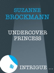 Undercover Princess (Mills & Boon Intrigue) eBook by Suzanne Brockmann