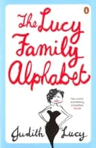 The Lucy Family Alphabet ebook by Judith Lucy