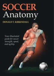 Soccer Anatomy ebook by Donald T. Kirkendall