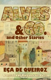 Alves & Co and Other Stories ebook by Eca de Queiroz,Margaret Jull Costa