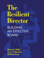 The Resilient Director ebook by Michael Willis,Tony  O'Rourke,Michael Fass