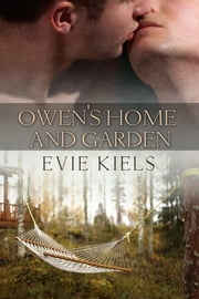 Owen's Home and Garden ebook by Evie Kiels