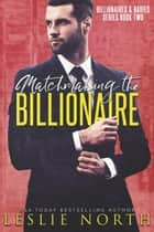 Matchmaking the Billionaire - Billionaires & Babies, #2 ebook by Leslie North