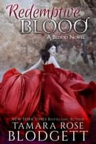 Redemptive Blood (#7) ebook by Tamara Rose Blodgett