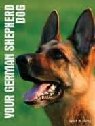 Your German Shepherd Dog ebook by Susan M. Ewing
