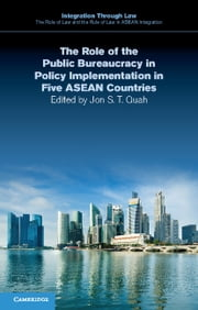 The Role of the Public Bureaucracy in Policy Implementation in Five ASEAN Countries ebook by Jon S. T. Quah