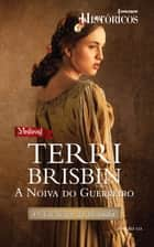 A Noiva do Guerreiro ebook by Terri Brisbin