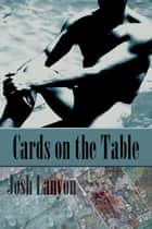 Cards on the Table ebook by Josh Lanyon