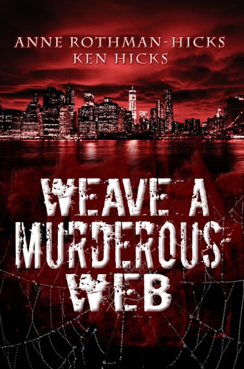 Weave a Murderous Web ebook by Anne Rothman Hicks,Kenneth Hicks
