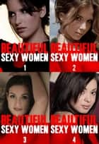 Beautiful Sexy Women Collected Edition 1 - Volumes 1 to 4 - A sexy photo book ebook by Angela Railsden