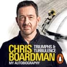 Triumphs and Turbulence - My Autobiography audiobook by Chris Boardman