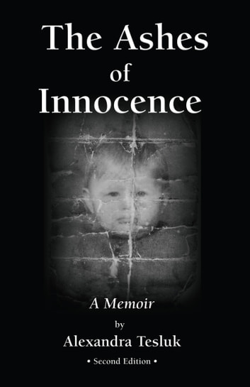 The Ashes of Innocence ebook by Alexandra Tesluk