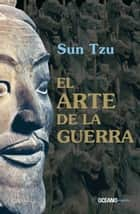 El arte de la guerra ebook by Sun Tzu