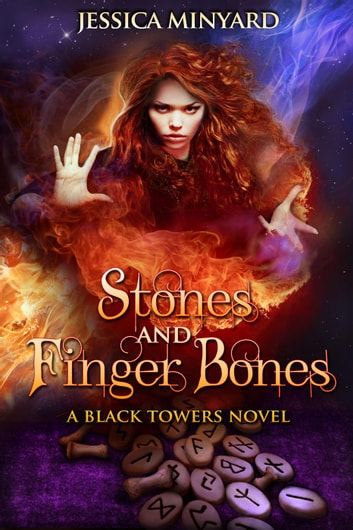 Stones and Finger Bones - The Black Towers, #1 ebook by Jessica Minyard