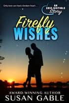 Firefly Wishes ebook by Susan Gable
