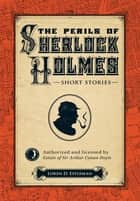 The Perils of Sherlock Holmes ebook by Loren D. Estleman