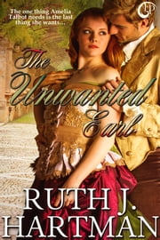 The Unwanted Earl ebook by Ruth J. Hartman