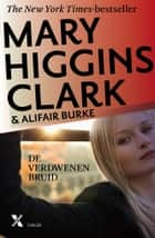 De verdwenen bruid ebook by Mary Higgins Clark, Alifair Burke, Frans van Delft