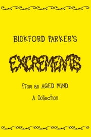 Excrements ebook by Bickford Parker