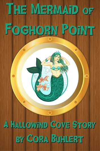 The Mermaid of Foghorn Point - A Hallowind Cove Story ebook by Cora Buhlert